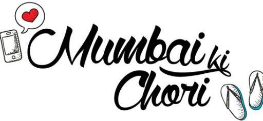 Mumbai Ki Chori